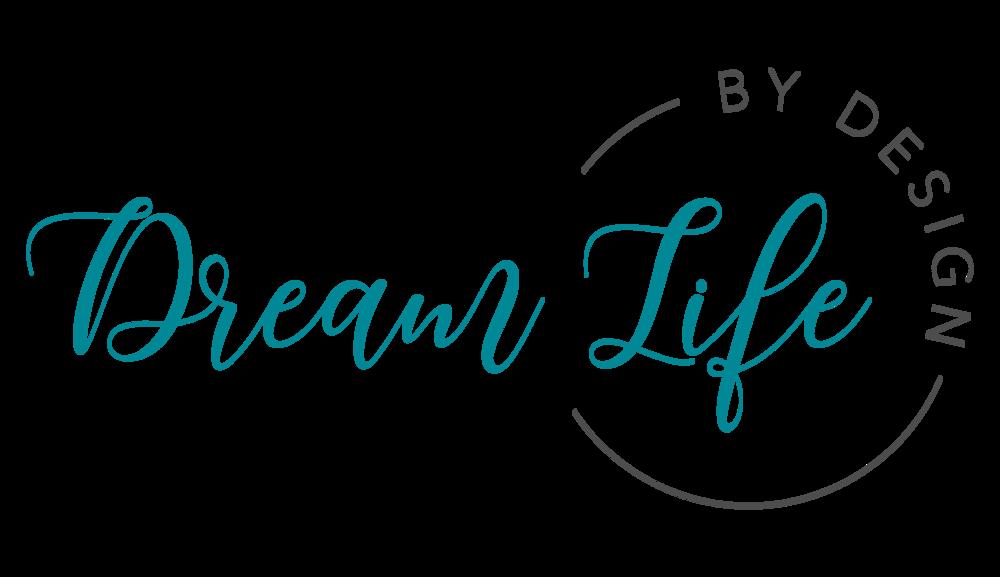 Dream Life By Design